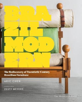 Brazil Modern: The Rediscovery of Twentieth-Century Brazilian Furniture Cover Image
