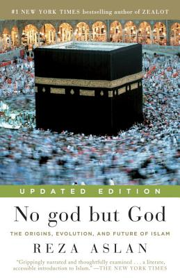 No god but God (Updated Edition): The Origins, Evolution, and Future of Islam Cover Image