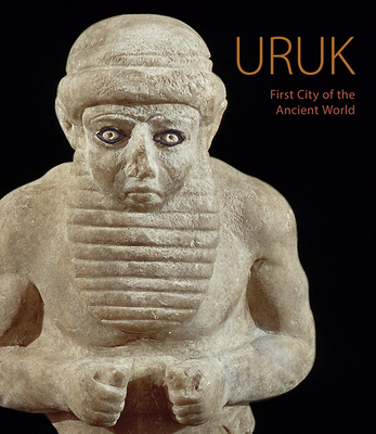 Uruk: First City of the Ancient World Cover Image