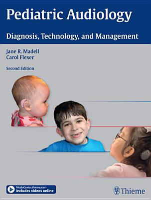 Pediatric Audiology: Diagnosis, Technology, and Management Cover Image