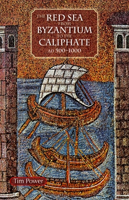 The Red Sea from Byzantium to the Caliphate: AD 500-1000 Cover Image