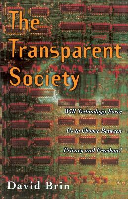 The Transparent Society: Will Technology Force Us to Choose Between Privacy and Freedom Cover Image