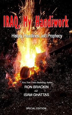 Iraq, My Handiwork: History, Headlines, and Prophecy Cover Image