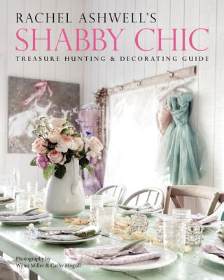 Rachel Ashwell's Shabby Chic Treasure Hunting and Decorating Guide Cover Image
