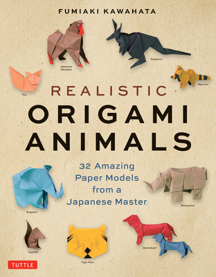 Realistic Origami Animals: 32 Amazing Paper Models from a Japanese Master Cover Image