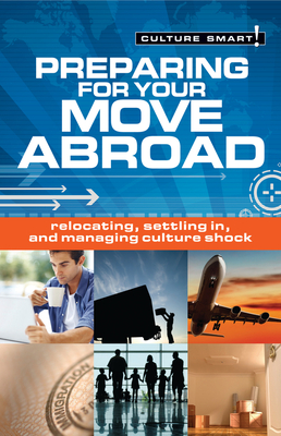 Preparing for Your Move Abroad: Relocating, Settling in and Managing Culture Shock Cover Image