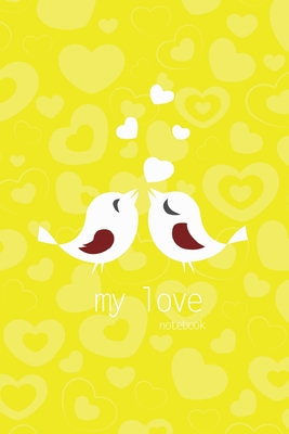 My Love Notebook, Blank Write-in Journal, Dotted Lines, Wide Ruled, Medium (A5) 6 x 9 In (Yellow) Cover Image