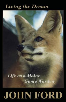 Living the Dream: Life as a Maine Game Warden Cover Image