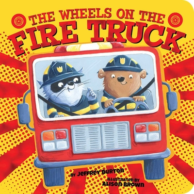 Cover for The Wheels on the Fire Truck (The Wheels on the...)