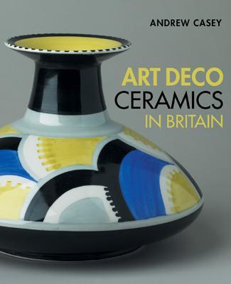 Art Deco Ceramics in Britain Cover Image