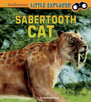 Saber-Toothed Cat (Little Paleontologist) Cover Image