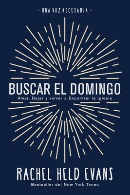 Buscar el Domingo: Amar, Dejar y volver a Encontrar la Iglesia Cover Image