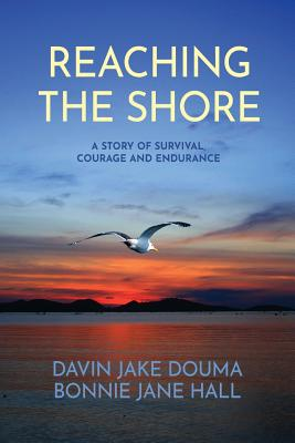 Reaching The Shore: A Story of Survival, Courage and Endurance Cover Image