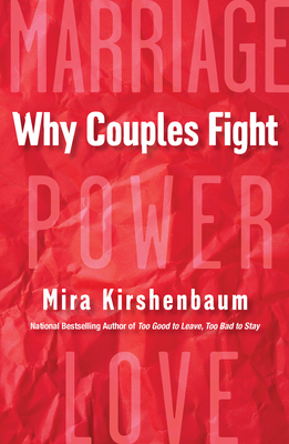 Why Couples Fight: A Step-by-Step Guide to Ending the Frustration, Conflict, and Resentment in Your Relationship Cover Image