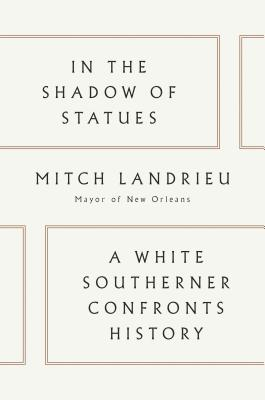 In the Shadow of Statues: A White Southerner Confronts History cover image
