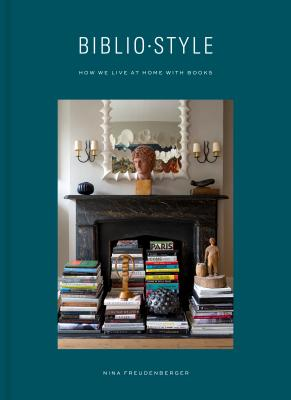 Bibliostyle: How We Live at Home with Books Cover Image