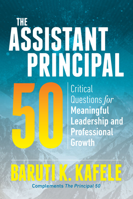 The Assistant Principal 50: Critical Questions for Meaningful Leadership and Professional Growth Cover Image