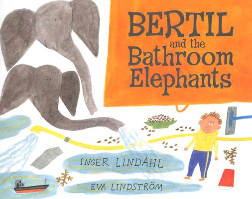 Bertil and the Bathroom Elephants Cover Image