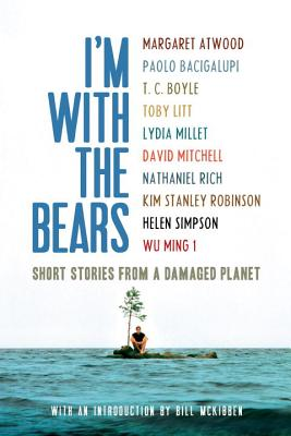 I'm With the Bears: Short Stories from a Damaged Planet Cover Image