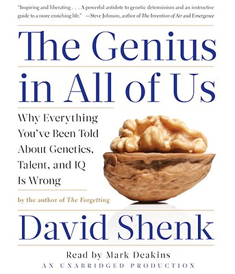 The Genius in All of Us: Why Everything You've Been Told about Genetics, Talent, and IQ Is Wrong Cover Image