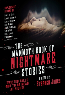 The Mammoth Book of Nightmare Stories: Twisted Tales Not to Be Read at Night! Cover Image