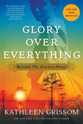 Glory over Everything: Beyond The Kitchen House Cover Image
