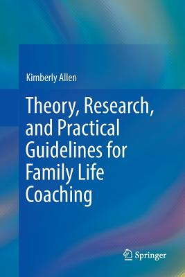 Theory, Research, and Practical Guidelines for Family Life Coaching Cover Image