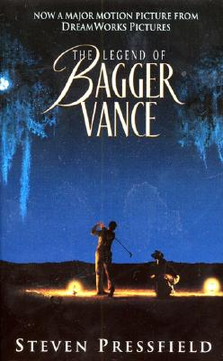 The Legend of Bagger Vance: A Novel of Golf and the Game of Life Cover Image