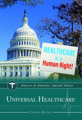 Universal Health Care (Health and Medical Issues Today) Cover Image
