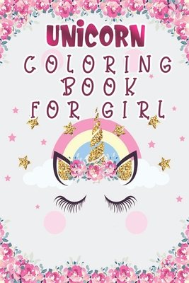 Unicorn Coloring Book for Girl: unicorn coloring book for kids ages 4-8 clever kiddo - coloring book adult with 100 pulse Coloring Unicorn Cover Image