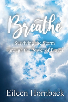 Breathe: Surviving The Storm Through The Power Of Prayer Cover Image
