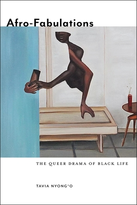Afro-Fabulations: The Queer Drama of Black Life (Sexual Cultures #14) Cover Image