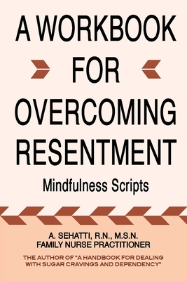 A Workbook for Overcoming Resentment: Mindfulness Scripts Cover Image