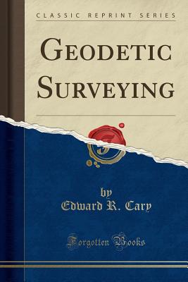 Geodetic Surveying (Classic Reprint) Cover Image