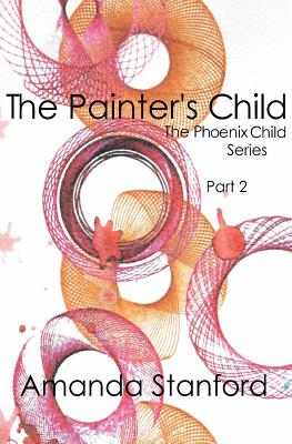 The Painter's Child: The Phoenix Child Series: Part 2 Cover Image