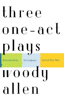 Three One-Act Plays: Riverside Drive Old Saybrook Central Park West Cover Image