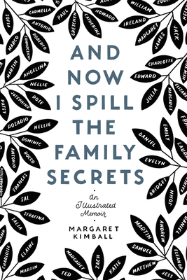 And Now I Spill the Family Secrets: An Illustrated Memoir cover