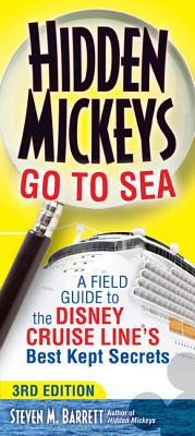Hidden Mickeys Go to Sea: A Field Guide to the Disney Cruise Line's Best Kept Secrets Cover Image