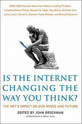 Is the Internet Changing the Way You Think?: The Net's Impact on Our Minds and Future (Edge Question) Cover Image