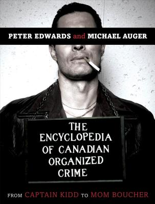 The Encyclopedia of Canadian Organized Crime Cover