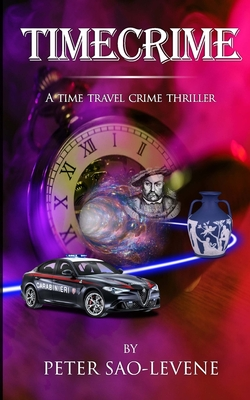 Timecrime: A time travel crime thriller Cover Image