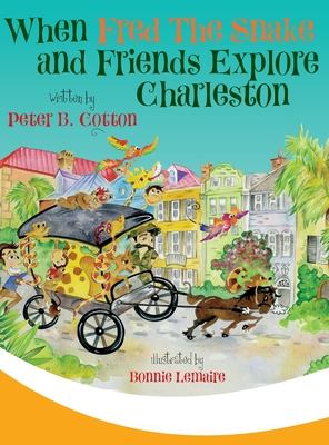 Cover for When Fred the Snake and Friends Explore Charleston