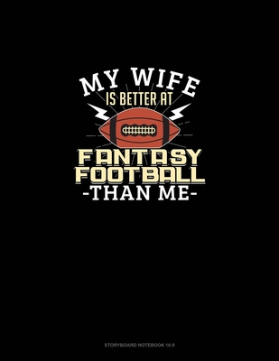 My Wife is Better At Fantasy Football Than Me: Storyboard Notebook 1.85:1 Cover Image