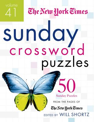 The New York Times Sunday Crossword Puzzles Volume 41: 50 Sunday Puzzles from the Pages of The New York Times Cover Image