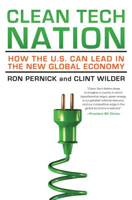 Clean Tech Nation: How the U.S. Can Lead in the New Global Economy Cover Image