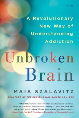 Unbroken Brain: A Revolutionary New Way of Understanding Addiction Cover Image