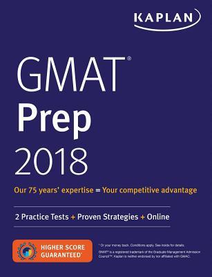 GMAT Prep 2018: 2 Practice Tests + Proven Strategies + Online (Kaplan Test Prep) Cover Image