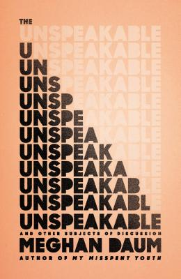 The Unspeakable: And Other Subjects of Discussion Cover Image