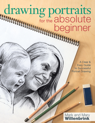 Drawing Portraits for the Absolute Beginner: A Clear & Easy Guide to Successful Portrait Drawing (Art for the Absolute Beginner) Cover Image