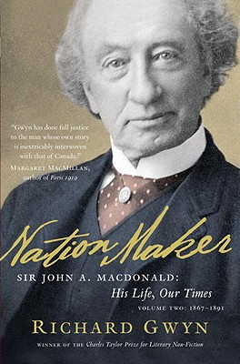 Nation Maker: Sir John A. MacDonald: His Life, Our Times Cover Image